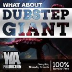 WA Production – What About Dubstep Giant