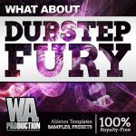 WA Production – What About Dubstep Fury