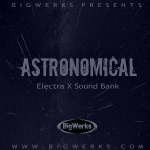 Big Werks – Astronomical – Electra X (SYNTH PRESET)