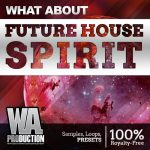 WAProduction – What About Future House Spirit