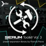 Xfer Records – Serum Toolkit 3 Serum Preset Pack by Francis Preve (SYNTH PRESET)