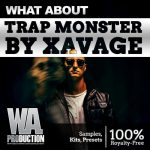 WA Production – What About Trap Monster By Xavage