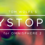 Tom Wolfe : Dystopia for Omnisphere 2 PRESETS
