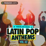Producer Loops – Latin Pop Anthems 2