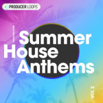Producer Loops – Summer House Anthems Vol 2