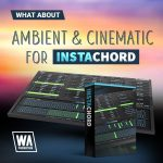 WA Production – Ambient & Cinematic for InstaChord
