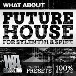 WA Production – Future House for Sylenth1 & Spire